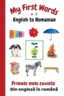 My First Words A - Z English to Romanian: Bilingual Learning Made Fun and Easy with Words and Pictures Cover Image