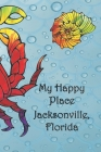 My Happy Place: Jacksonville, Florida Cover Image