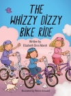 The Whizzy Dizzy Bike Ride Cover Image