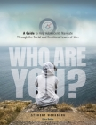Who Are You? A Guide to Help Adolescents Navigate Through the Social and Emotional Issue of Life Cover Image