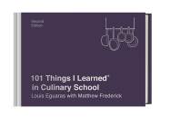 101 Things I Learned® in Culinary School (Second Edition) Cover Image