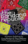 The Bandana Republic: A Literary Anthology by Gang Members and Their Affiliates Cover Image