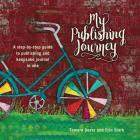 My Publishing Journey: A step-by-step guide to publishing and keepsake journal in one Cover Image