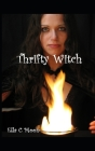 Thrifty Witch: Witchcraft On A Budget Cover Image