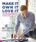 Make It, Own It, Love It: The Essential Guide to Sewing, Altering and Customizing Cover Image