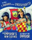 For Real, I Paraded in My Underpants!: The Story of the Emperor's New Clothes as Told by the Emperor (Other Side of the Story) Cover Image