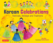 Korean Celebrations: Festivals, Holidays and Traditions Cover Image