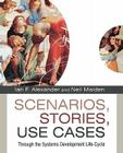 Scenarios, Â Stories, Use Cases: Through the Systems Development Life-Cycle Cover Image