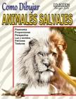 Como Dibujar Animales Salvajes: Reino Animal Cover Image