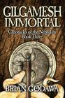 Gilgamesh Immortal (Chronicles of the Nephilim #3) Cover Image