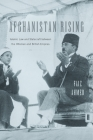 Afghanistan Rising: Islamic Law and Statecraft Between the Ottoman and British Empires Cover Image