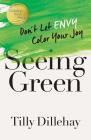 Seeing Green: Don't Let Envy Color Your Joy Cover Image