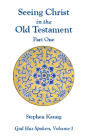Seeing Christ in the Old Testament Part 1: God Has Spoken Volume 1 Cover Image