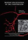 Modern Visualisation of the Endothelium (Endothelial Cell Research) Cover Image