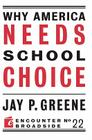 Why America Needs School Choice (Encounter Broadsides #22) Cover Image