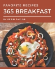 365 Favorite Breakfast Recipes: Cook it Yourself with Breakfast Cookbook! Cover Image