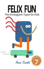 Felix Fun: The Enneagram Type 7 for Kids Cover Image