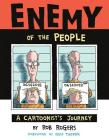 Enemy of the People: A Cartoonist's Journey Cover Image