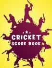 Cricket Score Book: 100 Cricket Score Sheets, Cricket Score Keeper, Game Score Keeper Cover Image