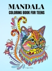 Mandala Coloring Book for Teens: Beautiful Mandala Coloring Book Mandala animals coloring book for teenagers and young adults Cover Image