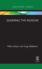 Queering the Museum (Museums in Focus) Cover Image