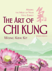 The Art of Chi Kung: Making the Most of Your Vital Energy Cover Image