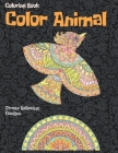 Color Animal - Coloring Book - Stress Relieving Designs Cover Image