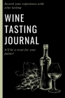 Wine Tasting Journal: Wine Log Record Your experience With Wine Tasting - Wine Journal For Those Who Love Wine Wine Lover Gift Cover Image