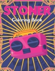 Stoner Coloring Book: The Stoner Coloring Book With 40+ Cool Coloring Page For Fun Relaxation and Stress Relief for Teens Cover Image