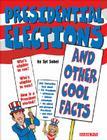 Presidential Elections Presidential Elections: And Other Cool Facts and Other Cool Facts Cover Image