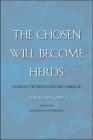 The Chosen Will Become Herds: Studies in Twentieth-Century Kabbalah Cover Image