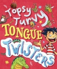 Topsy-Turvy Tongue Twisters and More (Totally Books) Cover Image