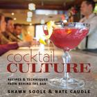 Cocktail Culture: Recipes & Techniques from Behind the Bar Cover Image