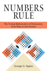Numbers Rule: The Vexing Mathematics of Democracy, from Plato to the Present Cover Image