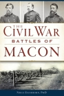 The Civil War Battles of Macon Cover Image