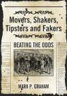 Movers, Shakers, Tipsters and Fakers: Beating the Odds Cover Image