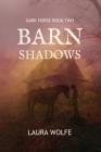 Barn Shadows: Dark Horse, Book Two Cover Image