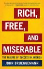 Rich, Free, and Miserable: The Failure of Success in America Cover Image