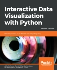 Interactive Data Visualization with Python - Second Edition: Present your data as an effective and compelling story Cover Image
