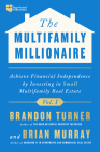 The Multifamily Millionaire, Volume I: Achieve Financial Freedom by Investing in Small Multifamily Real Estate Cover Image