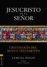 Jesucristo Es El Señor: Cristología del Nuevo Testamento Cover Image