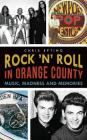 Rock 'n' Roll in Orange County: Music, Madness and Memories Cover Image