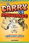 Carry On Ambulance: True stories of ambulance service antics from the 1960s to the present day Cover Image