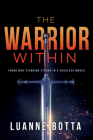 The Warrior Within: Young Men Standing Strong in a Reckless World Cover Image