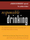 Responsible Drinking: A Moderation Management Approach for Problem Drinkers with Worksheet [With 30 Worksheets] Cover Image