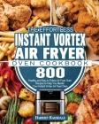 The Effortless Instant Vortex Air Fryer Oven Cookbook Cover Image