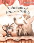 Cirko suniukai Smartas ir Striksis: Lithuanian Edition of Circus Dogs Roscoe and Rolly Cover Image