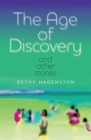 The Age of Discovery and Other Stories (The Journal Non/Fiction Prize) Cover Image
