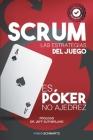 Scrum Las Estrategias del Juego: Es Póker, No Ajedrez Cover Image