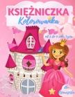 Kolorowanka księżniczki dla dziewczynek w wieku 3-9 lat: 40 pięknych ilustracji księżniczek do kolorowania, ta niesamowita ks Cover Image